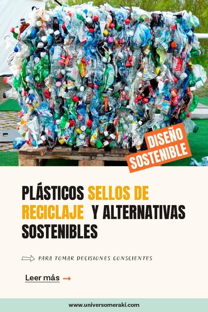 Plásticos, sellos de reciclaje y alternativas sostenibles